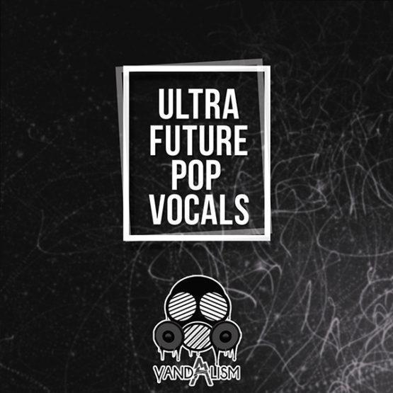 Ultra Future Pop Vocals By Vandalism