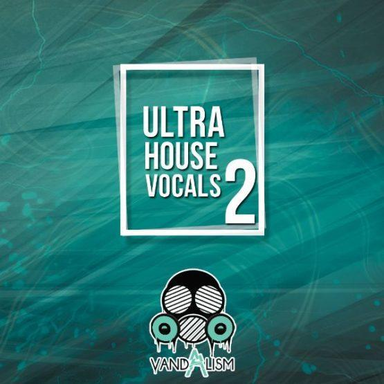 Ultra House Vocals 2 By Vandalism