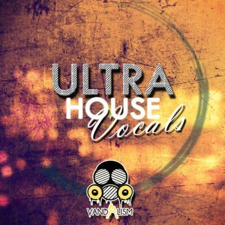 Ultra House Vocals By Vandalism
