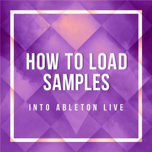 how-to-load-samples-into-ableton-live