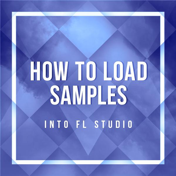 how-to-load-samples-into-fl-studio
