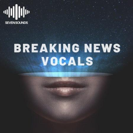 Breaking news vocals By Seven Sounds