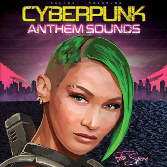 Cyberpunk Anthem Sounds For Spire By Mainroom Warehouse