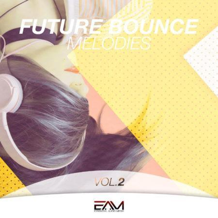 Future Bounce Melodies Vol 2 By Essential Audio Media