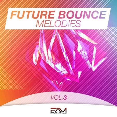 Future Bounce Melodies Vol 3 By Essential Audio Media