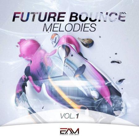Future Bounce Melodies Vol. 1 By Essential Audio Media