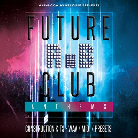 Future RnB Club Anthems By Mainroom Warehouse