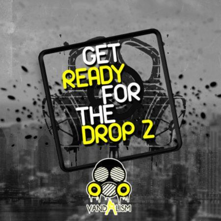 Get Ready For The Drop 2 By Vandalism