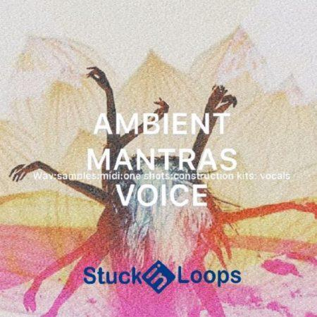 Ambient Mantras Voice By Stuck In Loops