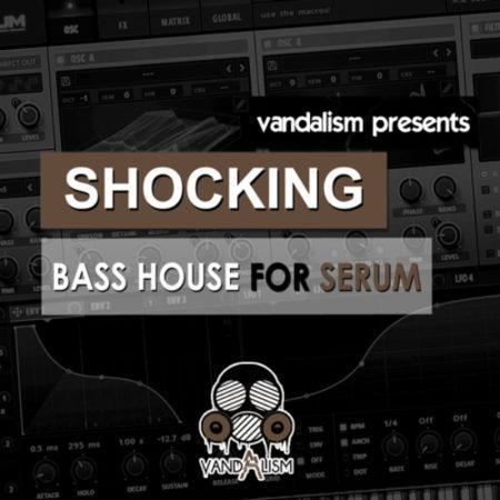 Shocking Bass House For Serum By Vandalism