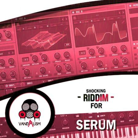 Shocking Riddim For Serum By Vandalism