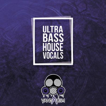 Ultra Bass House Vocals By Vandalism