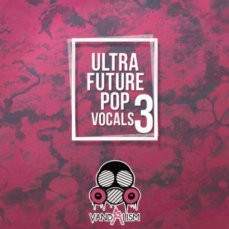 Ultra Future Pop Vocals 3 By Vandalism