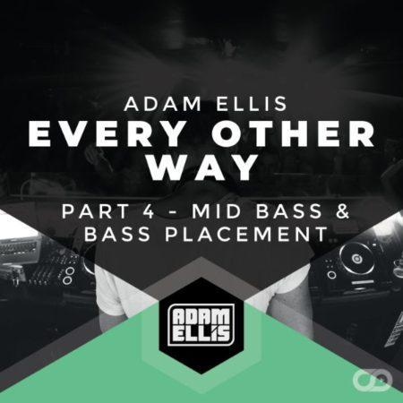 adam-ellis-tutorial-mid-bass-placement-every-other-way