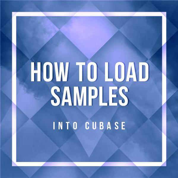 how to load samples into cubase