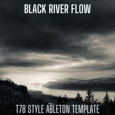 Black River Flow - T78 Style Ableton Live Techno Template by 8Loud