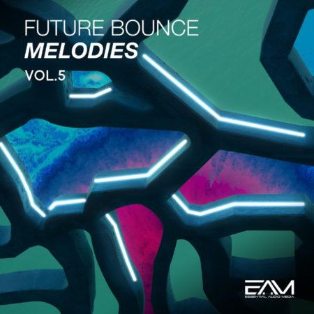 Future Bounce Melodies Vol.5 By Essential Audio Media