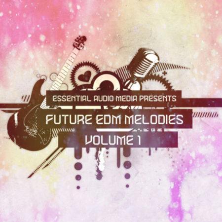 Future EDM Melodies Vol.1 By Essential Audio Media
