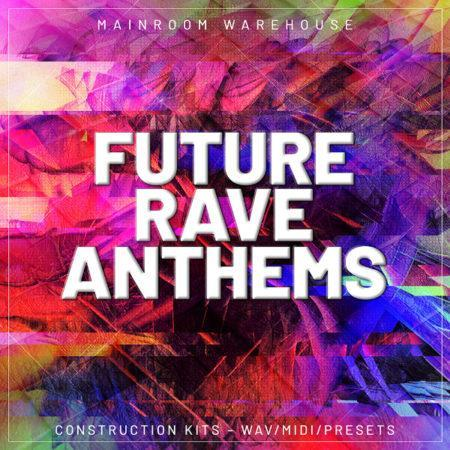 Future Rave Anthems By Mainroom Warehouse