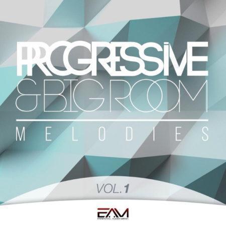 Progressive and Big Room Melodies Vol 1 By Essential Audio Media