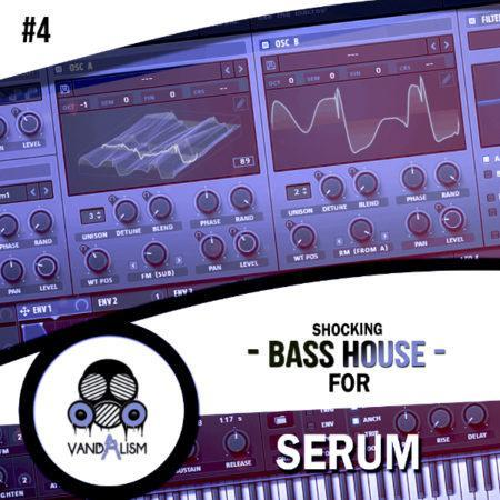 Shocking Bass House For Serum 4 By Vandalism