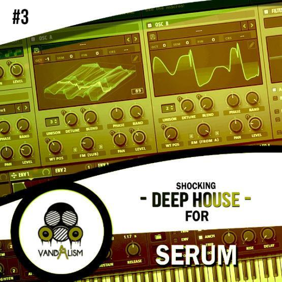 Shocking Deep House For Serum 3 By Vandalism