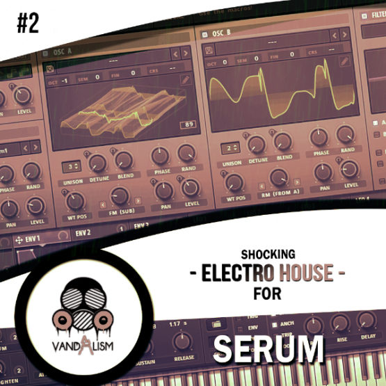 Shocking Electro House For Serum 2 By Vandalism