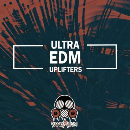 Ultra EDM Uplifters By Vandalism