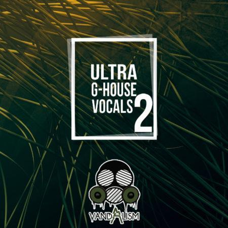 Ultra G-House Vocals 2 By Vandalism