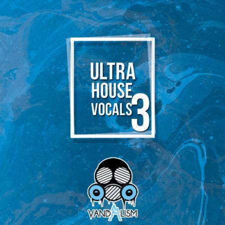 Ultra House Vocals 3 By Vandalism