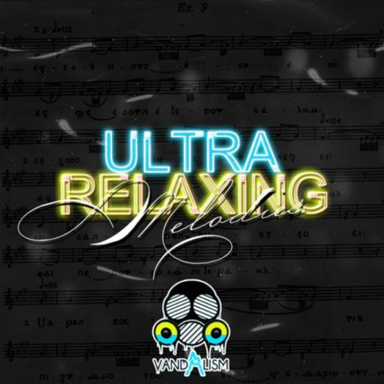 Ultra Relaxing Melodies By Vandalism