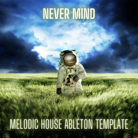 Never Mind - Melodic House Ableton Live Template by Stay Box