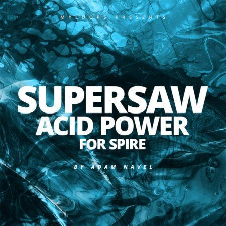 supersaw-acid-power-for-spire-by-adam-navel-soundbank