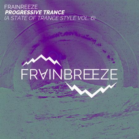 Frainbreeze - Progressive Trance (A State of Trance Style Vol. 6)