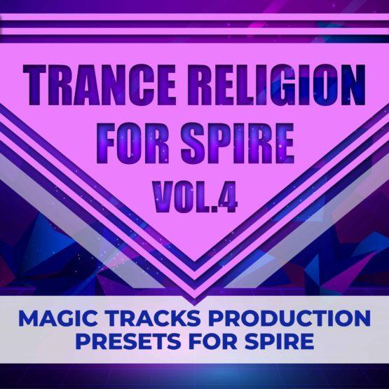 Magic Tracks Production - Trance Religion for Spire Vol.4