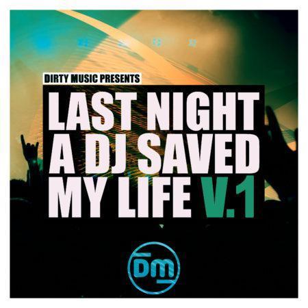 DMS0013 Dirty Music - Last Night A DJ Saved My Life Vol.1