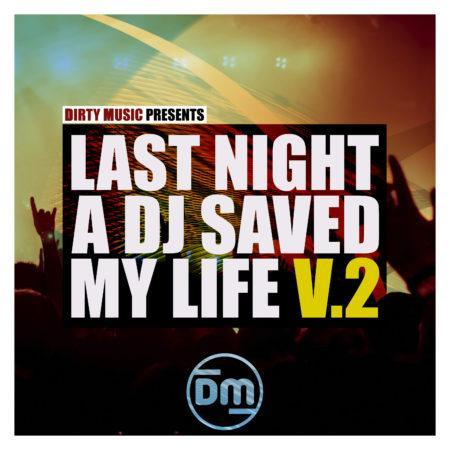 DMS014 Dirty Music - Last Night A DJ Saved My Life Vol. 2