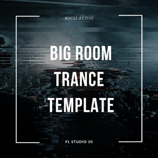 Nicli Audio - Big Room Trance Template [A State Of Trance & Reaching Altitude Style] (FL STUDIO 20)