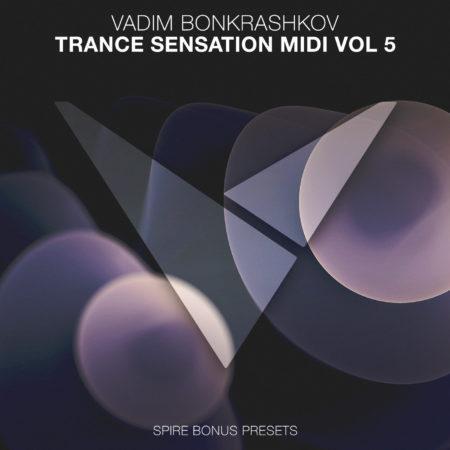 Vadim Bonkrashkov - Trance Sensation MIDI Vol. 5 [Bonus Spire Presets]