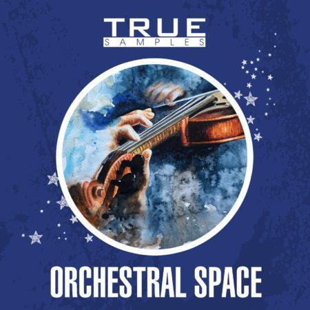 True Samples - Orchestral Space