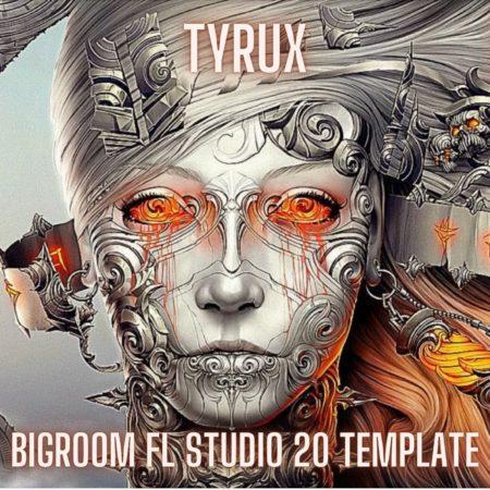 Tyrux - Bigroom FL Studio 20 Template