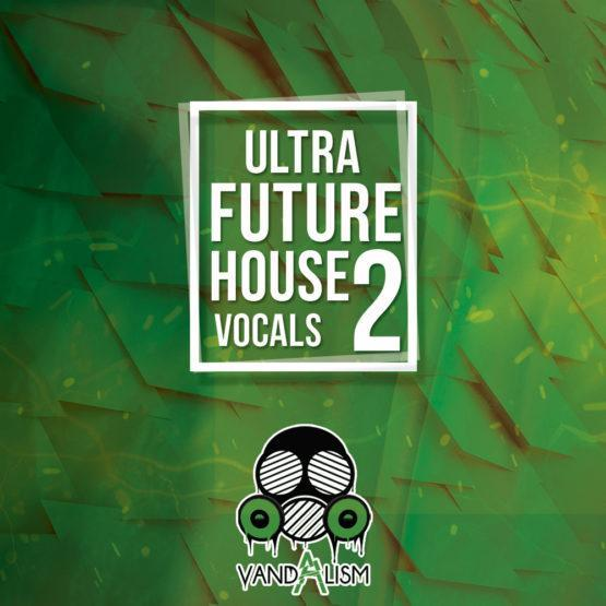 Ultra Future House Vocals 2