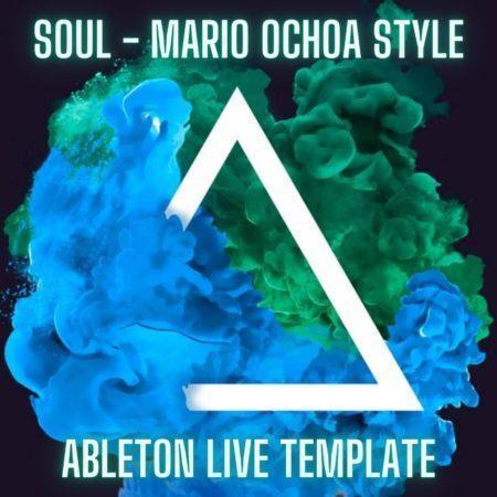 Soul - Mario Ochoa Style Ableton 9 Template