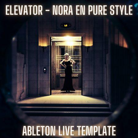 Elevator - Nora En Pure Style Ableton 9 Template