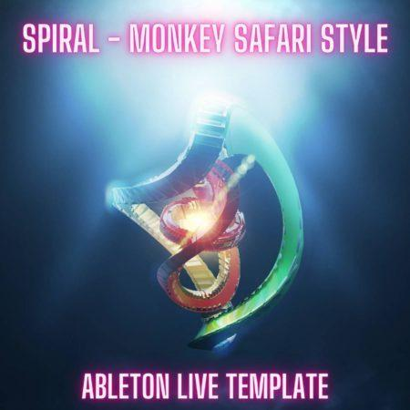 Spiral - Monkey Safari Style Ableton 9 Melodic Techno Template