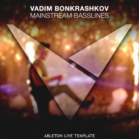 Vadim Bonkrashkov - Mainstream Basslines [Ableton Live Template]