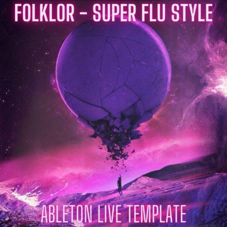 Folklor - Super Flu Style Ableton 9 Melodic Techno Template