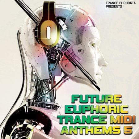 Future Euphoric Trance MIDI Anthems 5