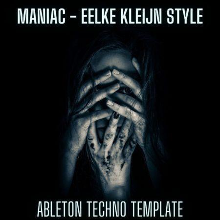 Maniac - Eelke Kleijn Style Ableton 9 Melodic Techno Template
