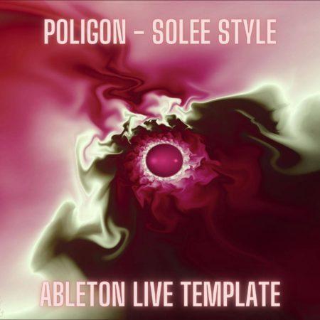 Poligon - Solee Style Ableton Live 9 Techno Template